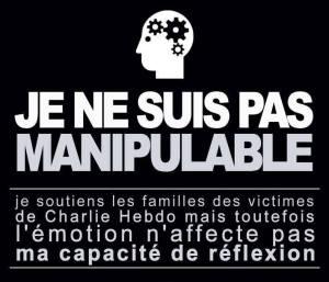 Nous sommes Charlie - Page 2 Je-ne-suis-pas-manipulable